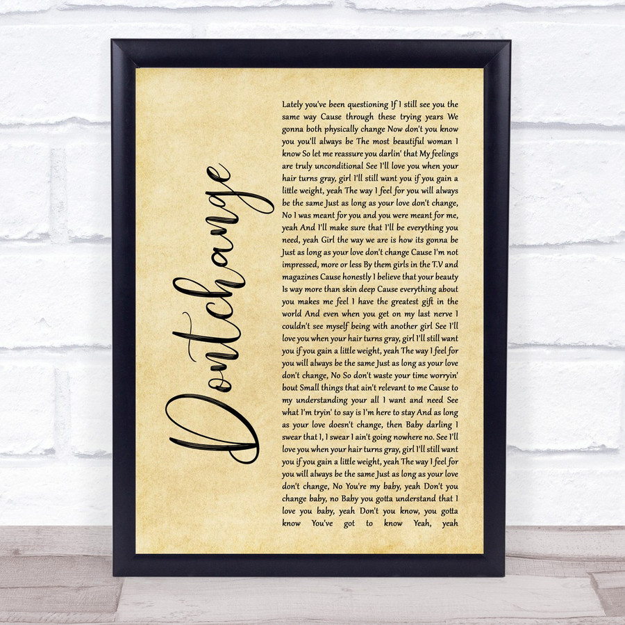 Musiq Dontchange Rustic Script Song Lyric Music Gift Poster Print