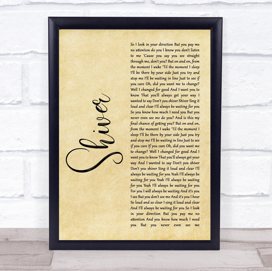 Coldplay Shiver Rustic Script Song Lyric Music Gift Poster Print