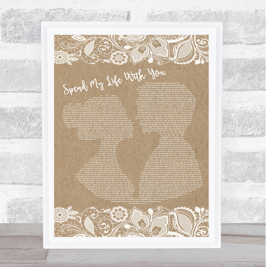 Eric Benét Spend My Life With You Burlap & Lace Song Lyric Quote Music Framed Print