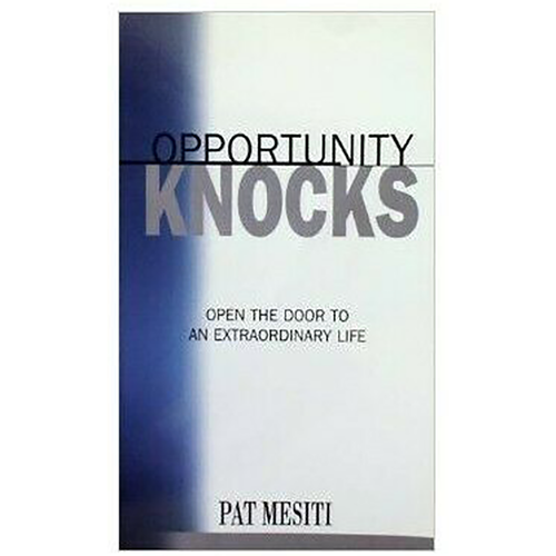 Opportunity Knocks by Pat Mesiti