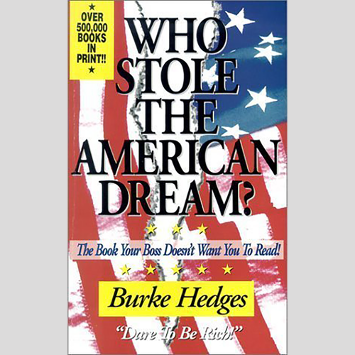 Who Stole the American Dream by Burke Hedges