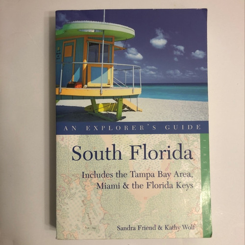 An Explorer's Guide: South Florida : Includes Tampa Bay Area, Miami and the Florida Keys by Sandra Friend and Kathy Wolf (2006, Paperback)