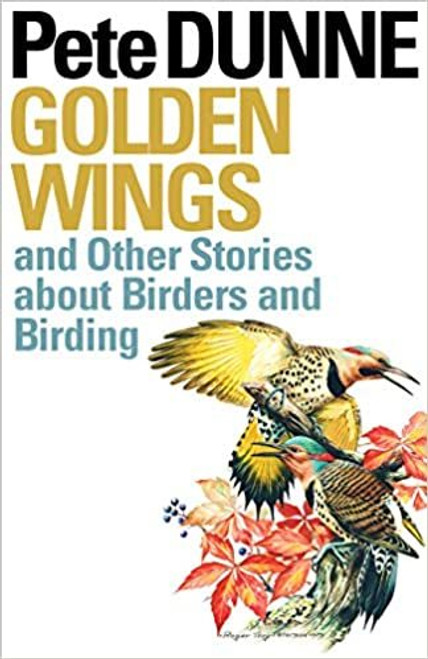 Golden Wings, and Other Stories About Birders and Birding - Hardcover