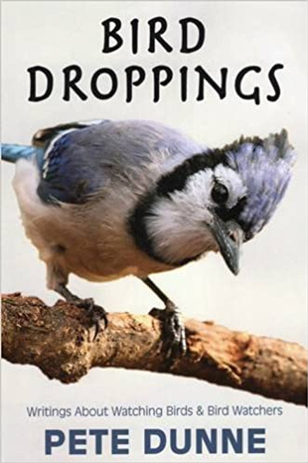 Bird Droppings: Writings About Watching Birds & Bird Watchers