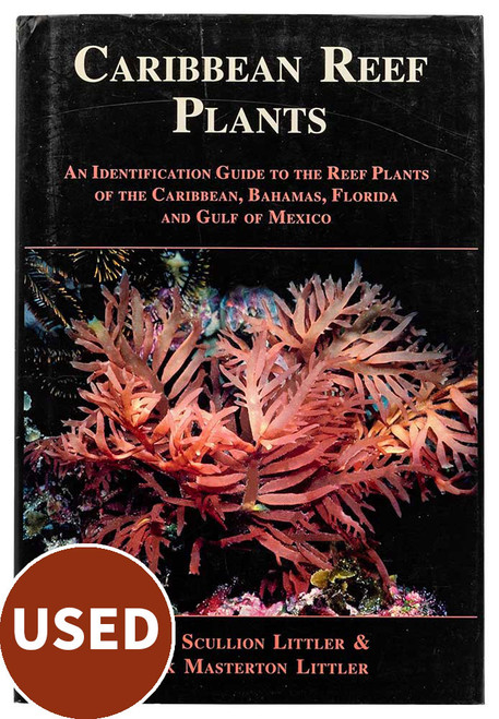 Caribbean Reef Plants, by Diane Scullion Litter & Mark Masterton Litter, used book