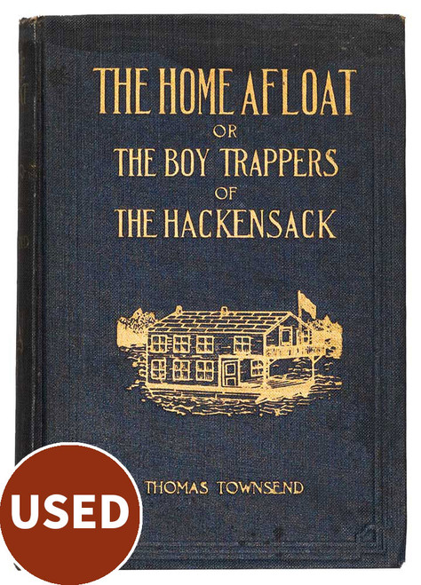 The Home Afloat or the Boy Trappers of the Hackensack, by Thomas Townsend, used book