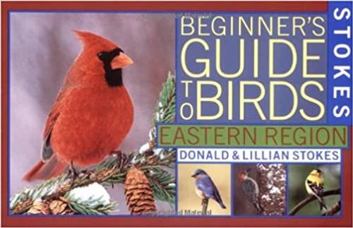 Stokes Beginner's Guide to Birds: Eastern Region