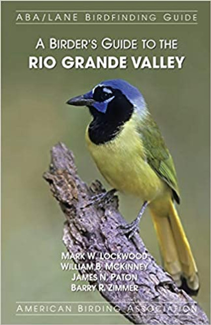 A Birder's Guide to the Rio Grande Valley