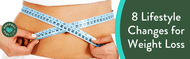 8 Lifestyle Changes for Weight Loss