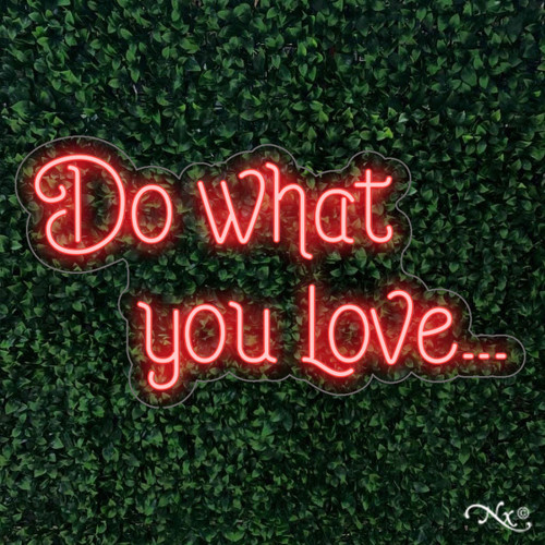 Do what you love 30x16x1in. LED Neon Flex Sign-LF065