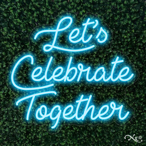 Lets Celebrate Together 26x24x1in. LED Neon Flex Sign-LF072