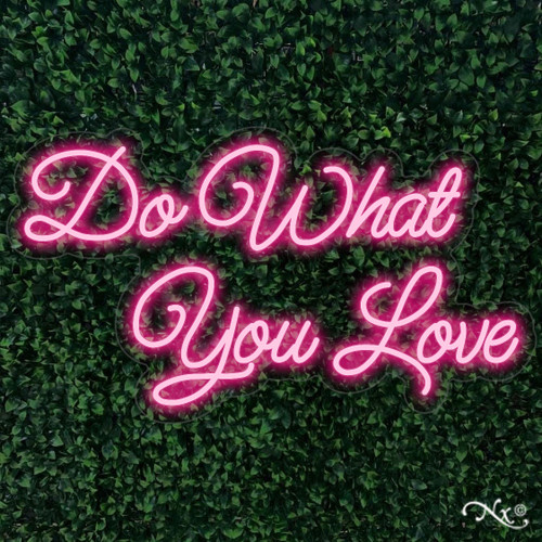 Do what you love 32x18x1in. LED Neon Flex Sign-LF077