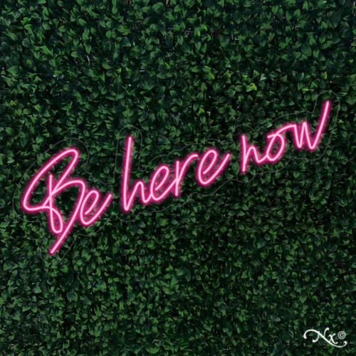 Be here now 36x12x1in. LED Neon Flex Sign-LF117