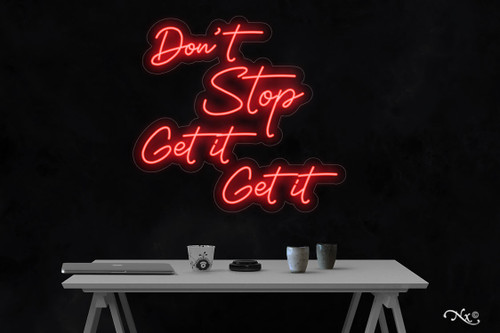 Dont stop get it get it 24x26x1in. LED Neon Flex Sign-LF200