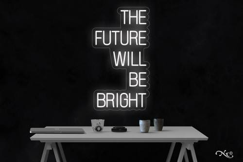 The future will be bright 36x20x1in. LED Neon Flex Sign-LF219