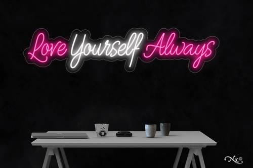Love yourself always 11x48x1in. LED Neon Flex Sign-LF225