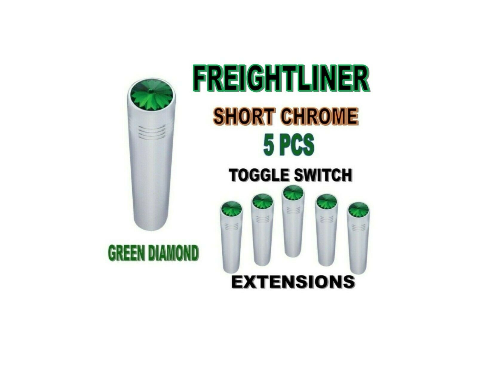Toggle Switch Ext. Short Chrome - GREEN Diamond (X5) FREIGHTLINER