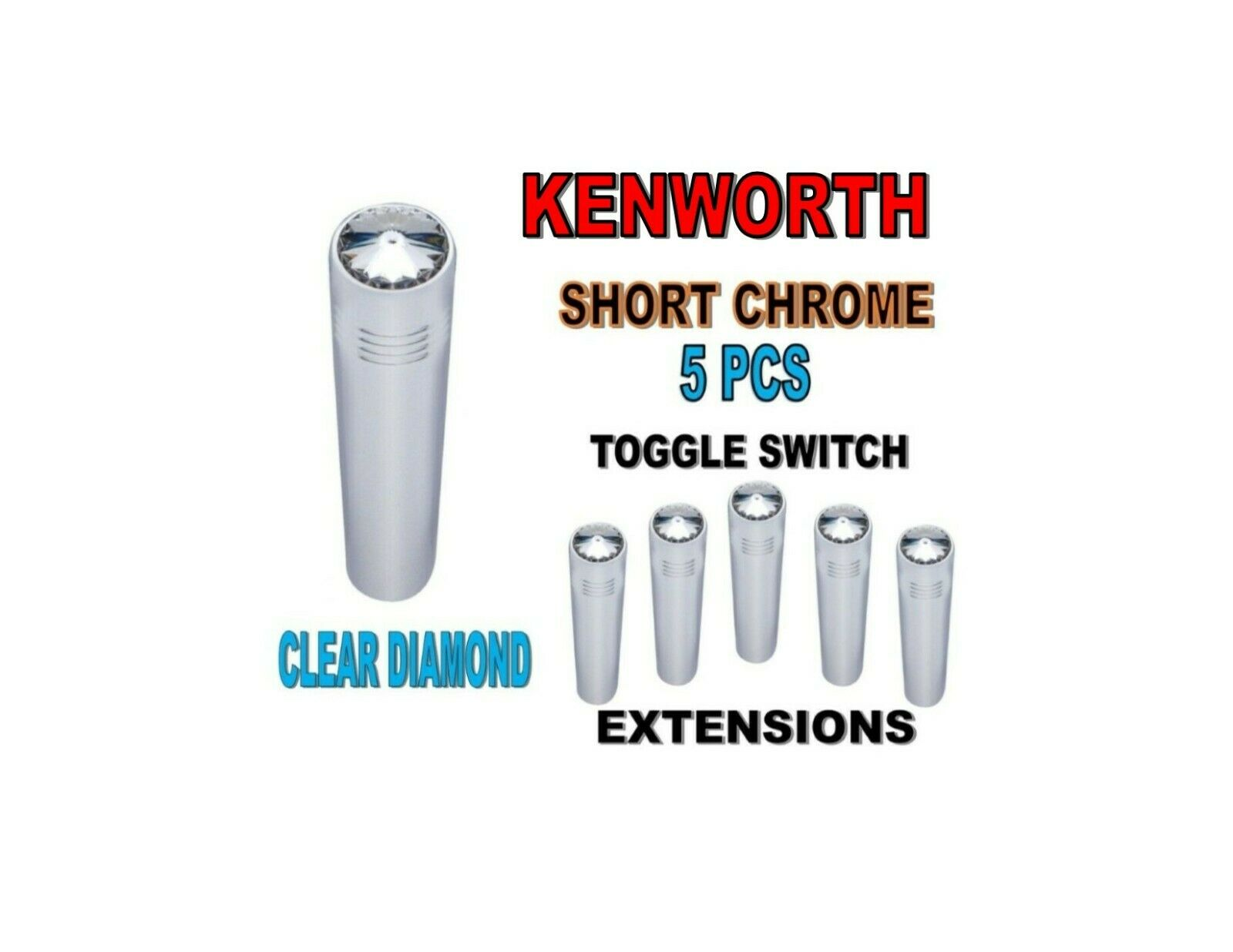 Toggle Switch Ext. Short Chrome - CLEAR Diamond (X5) KENWORTH