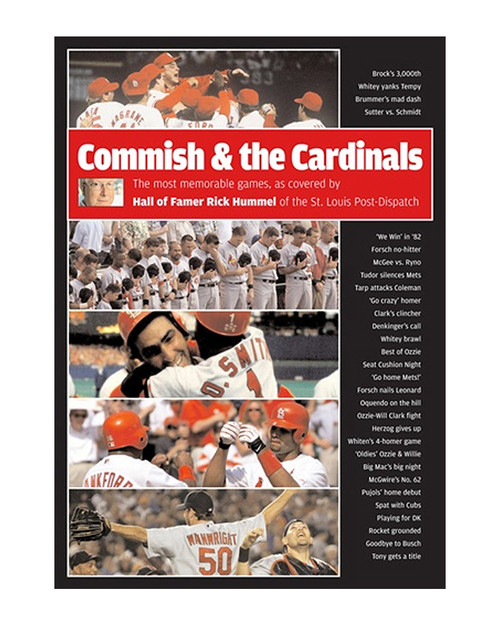 Commish and the Cardinals: The Most Memorable Games, as covered by Hall-of-Famer Rick Hummel