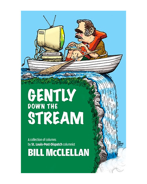 """Gently Down the Stream"" by Bill McClellan of the St. Louis Post-Dispatch"