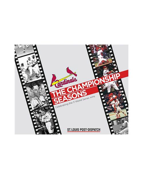 St. Louis Cardinals: The Championship Seasons (Celebrating the 11 World Series Wins)