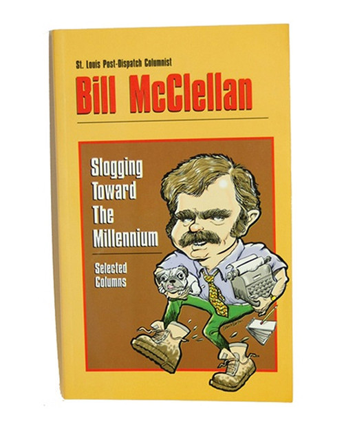 Slogging Toward the Millennium by Bill McClellan