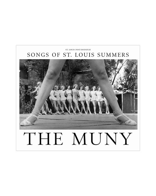 The Muny - Songs of St Louis Summers by Judith Newmark
