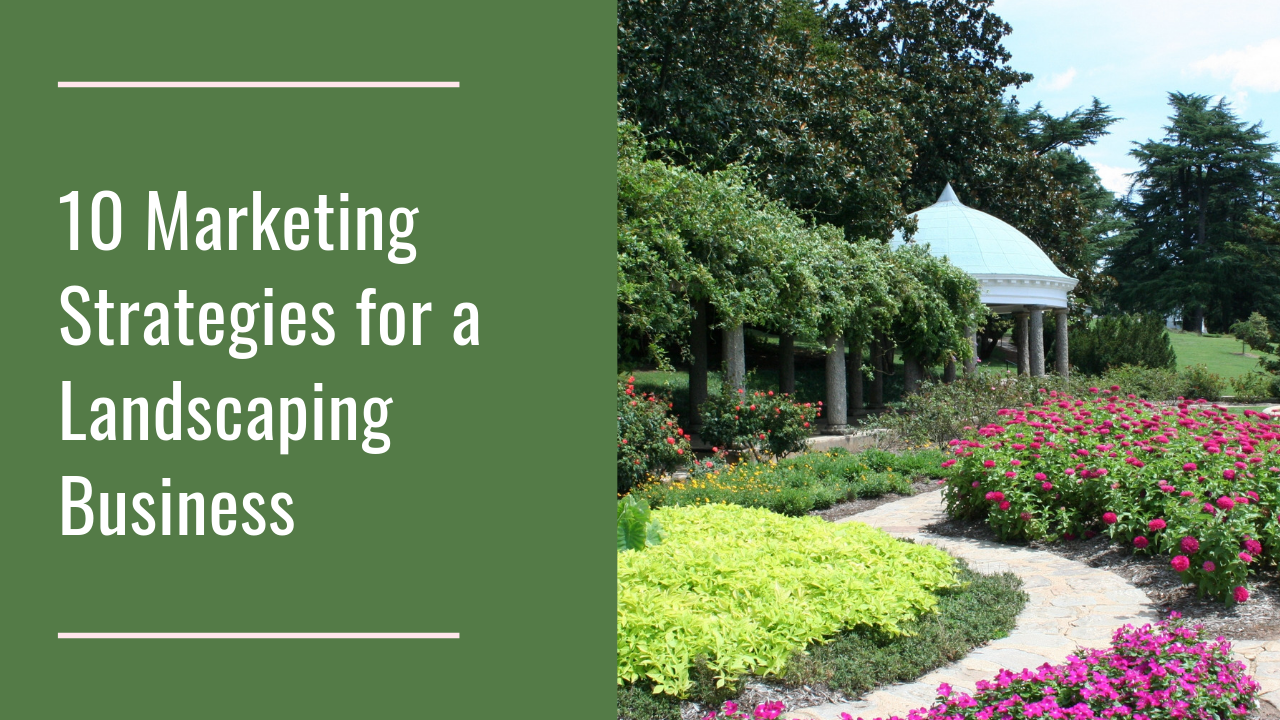 10-marketing-strategies-for-a-landscaping-business.png