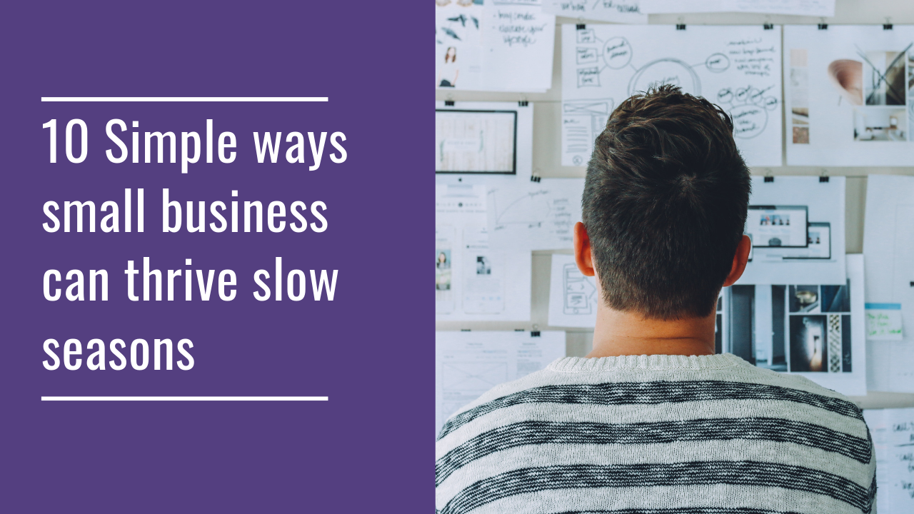 10-simple-ways-small-business-can-thrive-slow-seasons.png