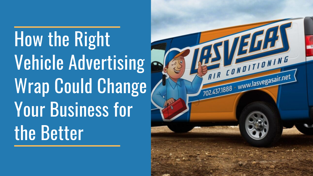 how-the-right-vehicle-advertising-wrap-could-change-your-business-for-the-better-.png