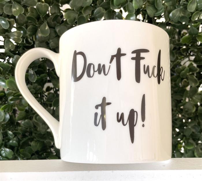 Don't F*k It Up - Large Mug