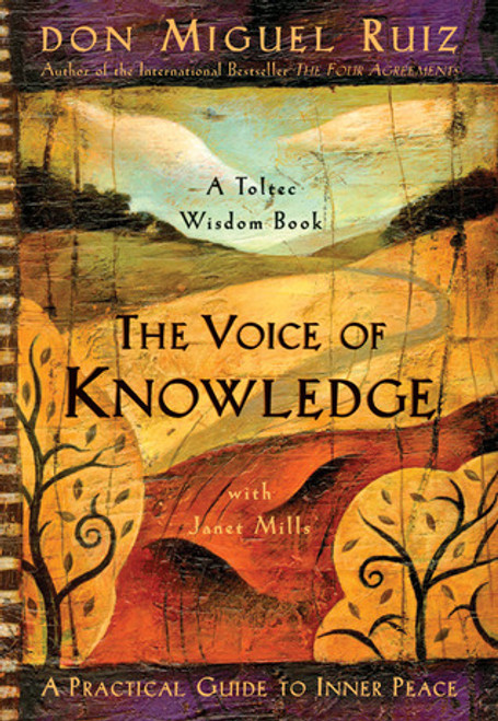 The voice of knowledge, Don Miguel Ruiz