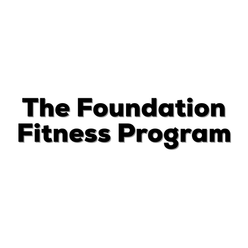 The Foundation Workout Program
