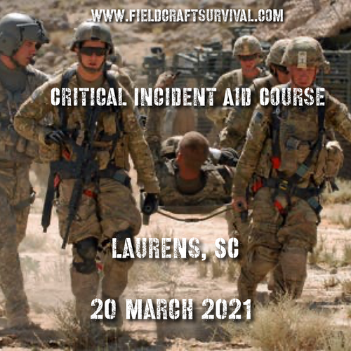 Critical Incident Aid Course 20 March 2021 (Laurens, SC )