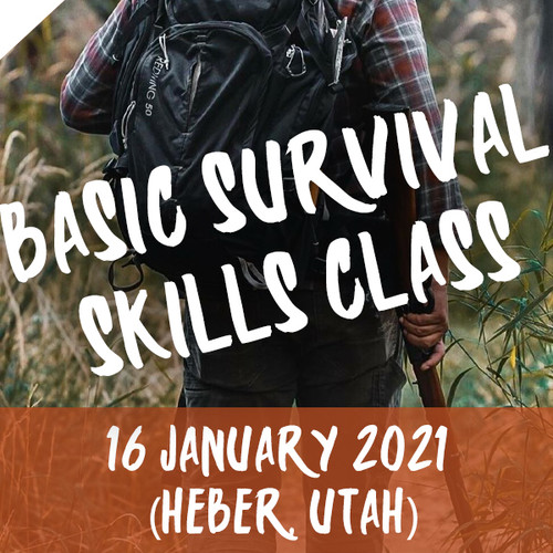 Basic Survival Skills Class 16 January 2021 (Heber, Utah)