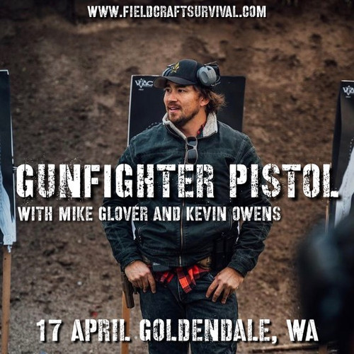 Gun Fighter Pistol Level 1: 17 April 2021 (Goldendale, WA) with Mike Glover