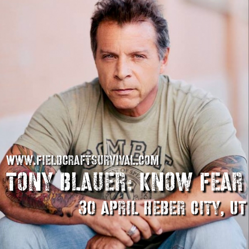 Tony Blauer:  KNOW FEAR: 30 April 2021 (Heber City, UT)