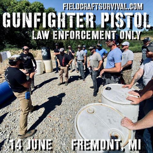 Gun Fighter Pistol Level 1 *Law Enforcement ONLY*: 14 June 2021 (Fremont, MI)