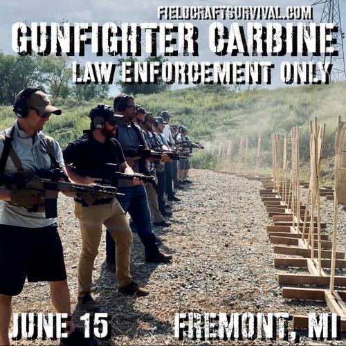 Gun Fighter Carbine Level 1 *Law Enforcement ONLY*: 15 June 2021 (Fremont, MI)