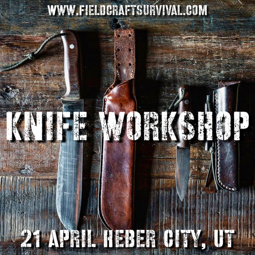 Knife Workshop: 21 April 2021 (Heber City, UT)
