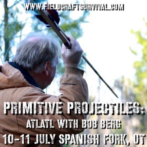 Primitive Projectiles: Atlatl with Bob Berg: 10-11 July 2021 (Spanish Fork, UT)