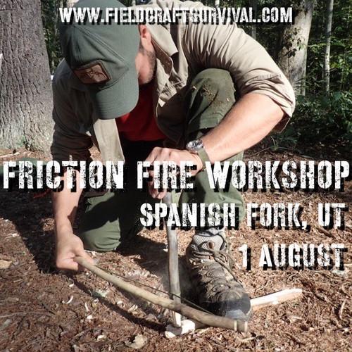 Friction Fire Workshop: 1 August 2021 (Spanish Fork, UT)
