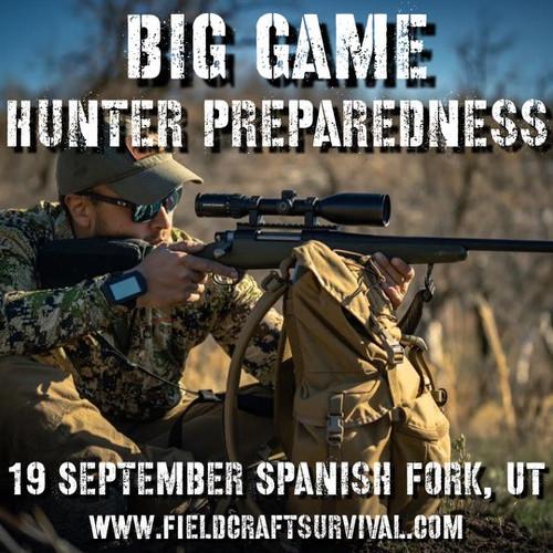 Big Game Hunter Preparedness Course: 19 September 2021 (Spanish Fork, UT)