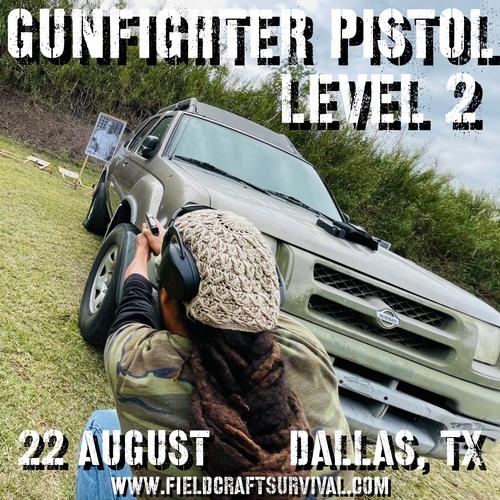 Gun Fighter Pistol Level 2: 22 August 2021 (Dallas/Ft. Worth, TX)