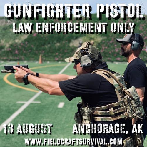 Gun Fighter Pistol Level 1 *Law Enforcement ONLY*: 13 August 2021 (Anchorage, AK)