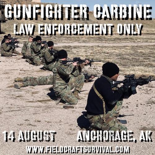 Gun Fighter Carbine Level 1 *Law Enforcement ONLY*: 14 August 2021 (Anchorage, AK)