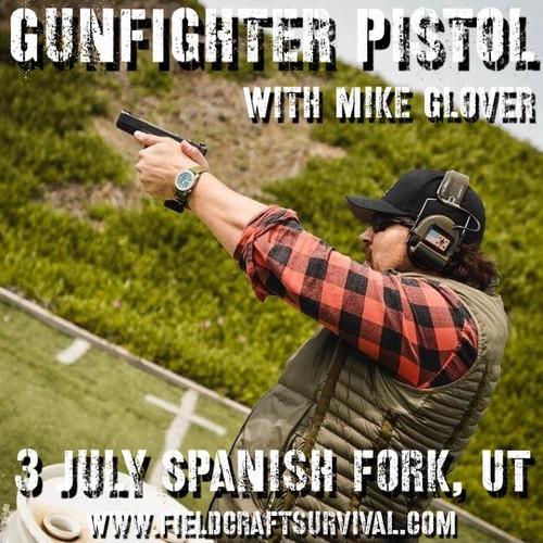 Gun Fighter Pistol Level 1: 3 July 2021 (Spanish Fork, UT) with Mike Glover