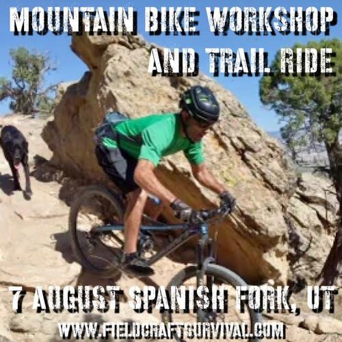 Mountain Bike Workshop & Trail Ride: 7 August 2021 (Spanish Fork, UT)