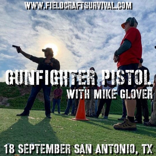 Gun Fighter Pistol Level 1 with Mike Glover: 18 September 2021 (San Antonio, TX)