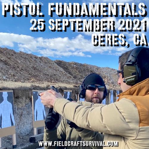 Pistol Fundamentals: 25 September 2021 (Ceres, CA)